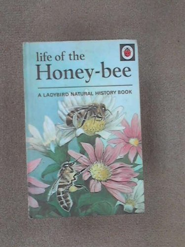 Life of the Honey-bee